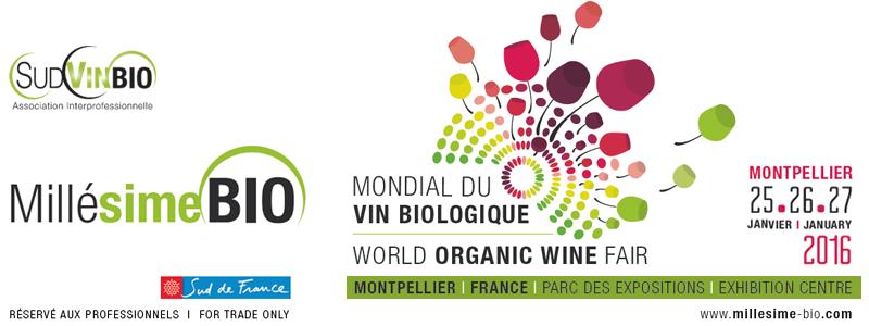 Millésime Bio - Mondial du vin Biologique - Montpellier les 25 - 26 - 27 Janvier 2016